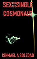 Sex and the Single Cosmonaut