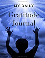 My Daily  Gratitude  Journal: Start a gratitude journal notebook. Gratitude book journal, best sellers for women,men,husband,wife, adults and teenager.  (110 pages gratitude journal prompts 8.5x11)