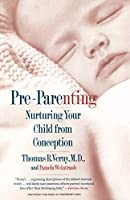 Pre-Parenting: Nurturing Your Child from Conception