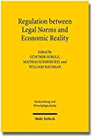 Regulation Between Legal Norms and Economic Reality: Intentions, Effects, and Adaption: The German and American Experiences (Rechtsordnung Und Wirtschaftsgeschichte)