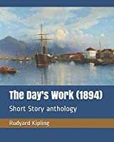 The Day's Work  (1894): Short Story anthology