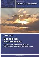 Cognitio Dei Experimentalis: La conoscenza sperimentale di Dio nel Commento alle Sentenze di San Bonaventura