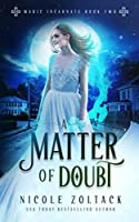 A Matter of Doubt (Magic Incarnate)
