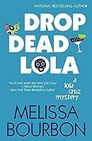 Drop Dead Lola (A Lola Cruz Mystery)