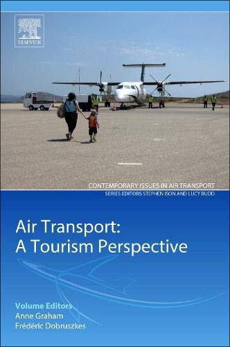 Air Transport – A Tourism Perspective (Contemporary Issues in Air Transport)