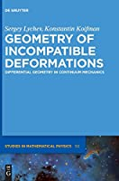 Geometry of Incompatible Deformations: Differential Geometry in Continuum Mechanics (De Gruyter Studies in Mathematical Physics)