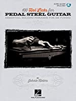 100 Hot Licks for Pedal Steel Guitar: Essential Soloing Phrases for E9 Tuning
