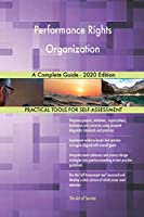 Performance Rights Organization A Complete Guide - 2020 Edition
