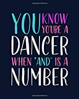 "You Know You're a Dancer When ""And"" Is a Number: Tap Dancing Gift for People Who Love to Tap Dance - Funny Saying with Colorful Cover Design for Dancers - Blank Lined Journal or Notebook"