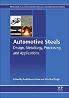 Automotive Steels: Design, Metallurgy, Processing and Applications (Else05)