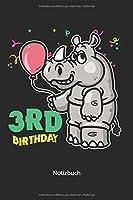 Notizbuch: 3. Geburtstag Nashorn fuer Kinder die drei Jahre alt werden(Liniertes Notizbuch mit 100 Seiten fuer Eintragungen aller Art)