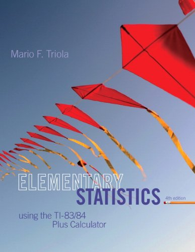 Download Elementary Statistics Using the TI-83/84 Plus Calculator (4th Edition) 0321952936