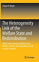 The Heterogeneity Link of the Welfare State and Redistribution: Ethnic Heterogeneity, Welfare State Policies, Poverty, and Inequality in High Income Countries