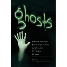Ghosts: Strange Tales of the Unnatural, the Uncanny and the Unaccountable