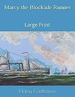 Marcy the Blockade Runner: Large Print