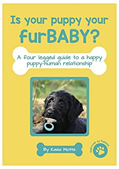 Book: A four-legged guide to a happy puppy-human relationship. by [Motte, Kasia]