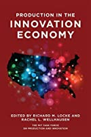 Production in the Innovation Economy (MIT Press) by Unknown(2015-08-21)