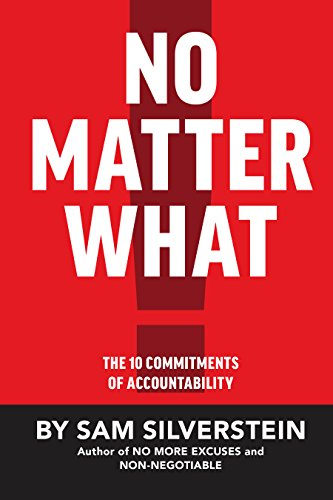 No Matter What: The 10 Commitments of Accountability (No More Excuses Series)