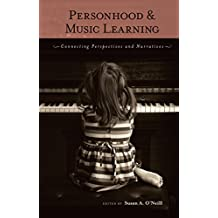 Personhood and Music Learning: Connecting Perspectives and Narratives (Research to Practice Book 5)