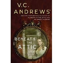 Beneath the Attic (Dollanganger Book 9)
