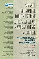 Siyaset, Ekonomi ve Toplum Uzerine 3. Uluslararasi Mavi Karadeniz Kongresi: Uyusmazlik Cozumu, Isbir
