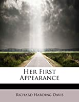 Her First Appearance