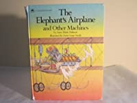 The Elephant's Airplane and Other Machines (Read-To/Primary Reading Books)