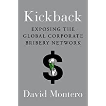 Kickback: Exposing the Global Corporate Bribery Network