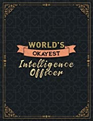 Intelligence Officer World's Okayest Lined Notebook Daily Journal: 110 Pages - Large 8.5x11 inches (21.59