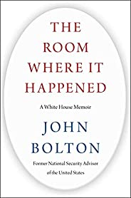 The Room Where It Happened: A White House Memoir (English Edition)