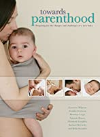 Towards Parenthood: Preparing for the Changes and Challenges of a New Baby
