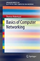 Basics of Computer Networking (SpringerBriefs in Electrical and Computer Engineering)