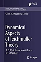 Dynamical Aspects of Teichmueller Theory: SL(2,R)-Action on Moduli Spaces of Flat Surfaces (Atlantis Studies in Dynamical Systems)