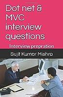 Dot net & MVC interview questions: Interview prepration