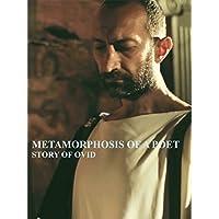 Metamorphosis of a Poet. Story of Ovid