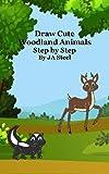 Draw Cute Woodland Animals Step by Step (English Edition)