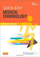 Quick & Easy Medical Terminology, 8e