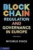Blockchain Regulation and Governance in Europe