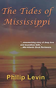 The Tides of Mississippi by [Levin M.D., Philip]