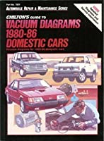 Chilton's Guide to Vacuum Diagrams 1980-86 Domestic Cars: Vacuum Diagrams for 1980-86 Domestic Cars (Automobile Repair and Maintenance Series)