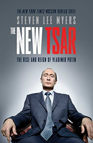 The New Tsar: The Rise and Reign of Vladimir Putin (English Edition)