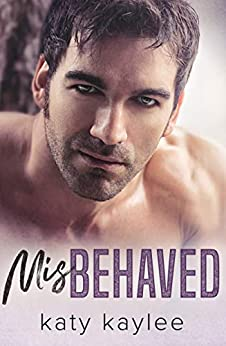 Misbehaved (Brother's Best Friend Book 4) by [Kaylee, Katy]