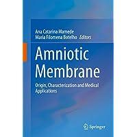 Amniotic Membrane: Origin, Characterization and Medical Applications