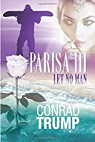 Parisa III: Let No Man