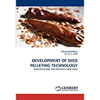 DEVELOPMENT OF SEED PELLETING TECHNOLOGY: SEED PELLETING FOR PRECIOUS CROP SEED【洋書】 [並行輸入品]