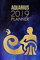 Aquarius Planner: 2019: Zodiac star sign: Organizer and Notebook: Nebula Design