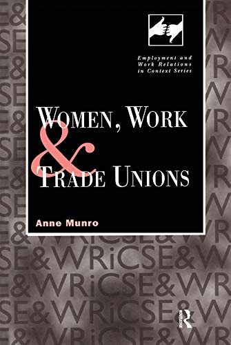 Women, Work and Trade Unions (Routledge Studies in Employment and Work Relations in Context) (English Edition)