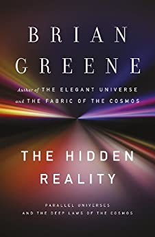 The Hidden Reality: Parallel Universes and the Deep Laws of the Cosmos by [Greene, Brian]