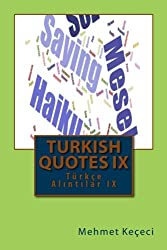 Turkish Quotes: Turkce Alintilar IX (Series of Proverbs from the Past)