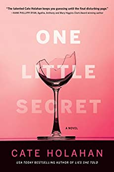 One Little Secret: A Novel by [Holahan, Cate]